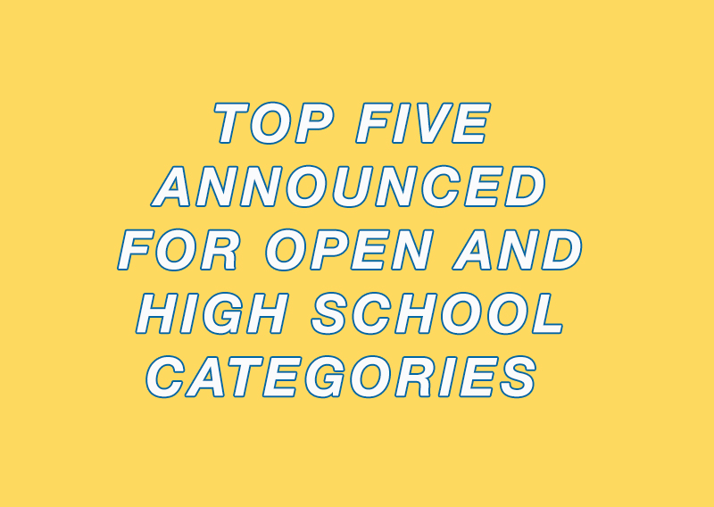 Top 5 for Open and High School Categories Announced